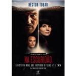 Livro - na Escuridão: a História Real que Inspirou o Filme os 33