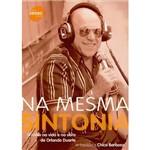 Livro - na Mesma Sintonia: o Rádio na Vida e na Obra de Orlando Duarte
