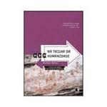 Livro - na Trilha da Humanidade - a Origem do Homem Pré-historico Brasileiro