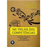 Livro - na Trilha das Competências: Caminhos Possíveis no Cenário das Organizações