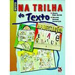 Livro - na Trilha do Texto: Alfabetização