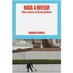 Livro - Nada a Invejar: Vidas Comuns na Coreia do Norte