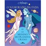 Livro - Namorado da Fada ou o Menino do Planeta Urano, o