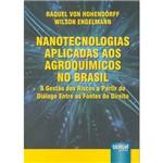 Livro - Nanotecnologias Aplicadas Aos Agroquímicos no Brasil: a Gestão dos Riscos a Partir do Diálogo Entre as Fontes do Direito