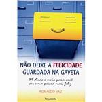 Livro - não Deixe a Felicidade Guardada na Gaveta
