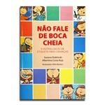 Livro Nao Fale de Boca Cheia | Suzana Doblinski
