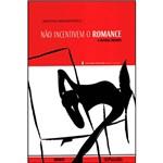 Livro - não Incentivem o Romance e Outros Ensaios