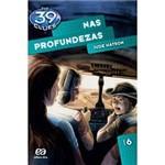 Livro - Nas Profundezas - Coleção The 39 Clues - Vol. 6