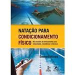 Livro - Natação para Condicionamento Físico - 60 Sessões de Treinamento para Velocidade, Resistência e Técnica