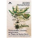 Livro - Navegadores, Colonos, Missionários na Terra de Santa Cruz