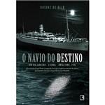 Livro - Navio do Destino, o : a História do Serpa Pinto, Vapor de Luxo que Resgatou Centenas de Judeus Perseguidos Durante a Segunda Guerra Mundial