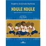 Livro - Ndule, Ndule: Assim Brincam as Crianças Africanas