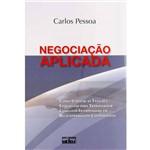 Livro - Negociação Aplicada: Como Utilizar as Táticas e Estratégias para Transformar Conflitos Interpessoais em Relacionamentos Cooperativos