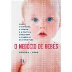 Livro - Negócio de Bebés - Como o Dinheiro, a Ciência e a Política Comandam o Comércio da Concepção