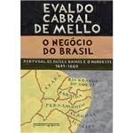 Livro: Negócio do Brasil, o - Portugal, os Países Baixos e o Nordeste 1641-1669 - Edição de Bolso