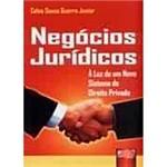 Livro - Negócios Jurídicos: a Luz de um Novo Sistema de Direito Privado