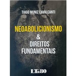Livro - Neoabolicionismo e Direitos Fundamentais