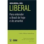 Livro - Neoliberal, Não. Liberal
