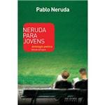 Livro - Neruda para Jovens: Antologia Poética (Edição Bilíngue)