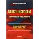 Livro - Neurolinguagem: Transforme o Seu Corpo Enquanto Lê