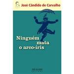 Livro - Ninguém Mata o Arco-Íris