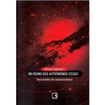 Livro - no Reino dos Astrônomos Cegos