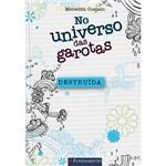 Livro - no Universo das Garotas: Destruída