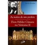 Livro - Noites de um Profeta, as - Dom Hélder Câmara no Vaticano II