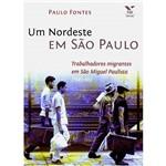 Livro - Nordeste em São Paulo, um - Trabalhadores Migrantes em São Miguel Paulista