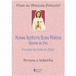 Livro - Nossa Senhora Rosa Mística Rainha da Paz: Invocada Nas Horas de Aflição - Novena e Ladainha