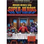 Livro - Nossos Deuses São Super-heróis