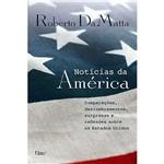 Livro - Notícias da América: Comparações, Deslumbramentos, Surpresas e Reflexões Sobre os Estados Unidos
