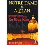 Livro - Notre Dame Vs. a Klan