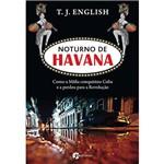 Livro - Noturno de Havana - Como a Máfia Conquistou Cuba e a Perdeu para a Revolução