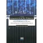 Livro - Nova Administração Pública, a - Profissionalização, Eficiência e Governança