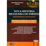Livro - Nova História Brasileira do Direito: Ferramentas e Artesanias