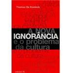Livro - Nova Ignorância e o Problema da Cultura