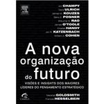 Livro - Nova Organização do Futuro, a - Visões, Estratégias e Insights dos Maiores Líderes do Pensamento Estratégico
