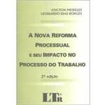 Livro - Nova Reforma Processual e Seu Impacto no Processo Trabalho, a