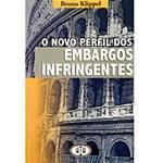 Livro - Novo Perfil dos Embargos Infringentes, o
