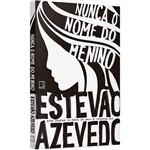 Livro - Nunca o Nome do Menino