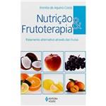 Livro - Nutrição e Frutoterapia: Tratamento Alternativo Através das Frutas
