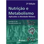Livro - Nutrição e Metabolismo - Aplicados à Atividade Motora