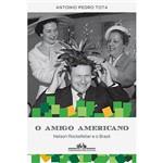 Livro - o Amigo Americano: Nelson Rockfeller e o Brasil