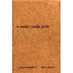 Livro - o Amor Pela Arte: os Museus de Arte na Europa e Seu Público