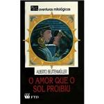 Livro - o Amor que o Sol Proibiu: Coleção Aventuras Mitológicas