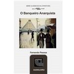 Livro - o Banqueiro Anarquista por Fernando Pessoa - Audiolivro