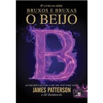 Livro - o Beijo - Série Bruxos e Bruxas - Vol. 4