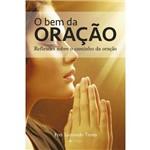 Livro - o Bem da Oração: Reflexões Sobre o Caminho da Oração