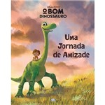 Livro - o Bom Dinossauro: uma Jornada de Amizade